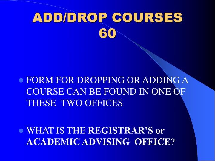 ADD/DROP COURSES