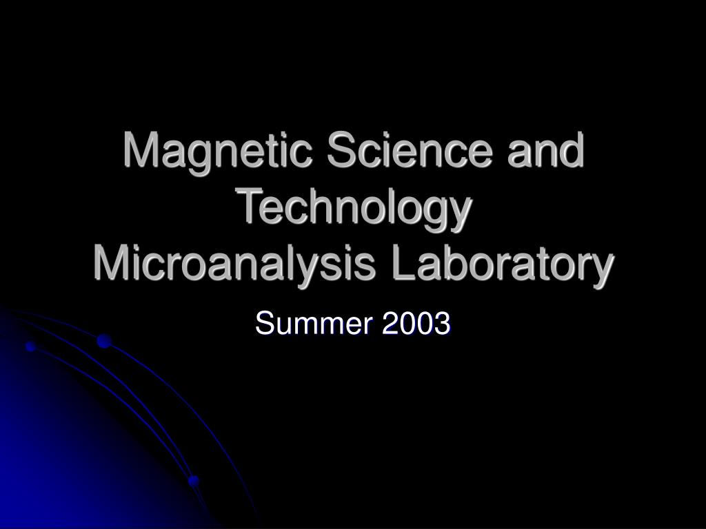 magnetic science and technology microanalysis laboratory l.