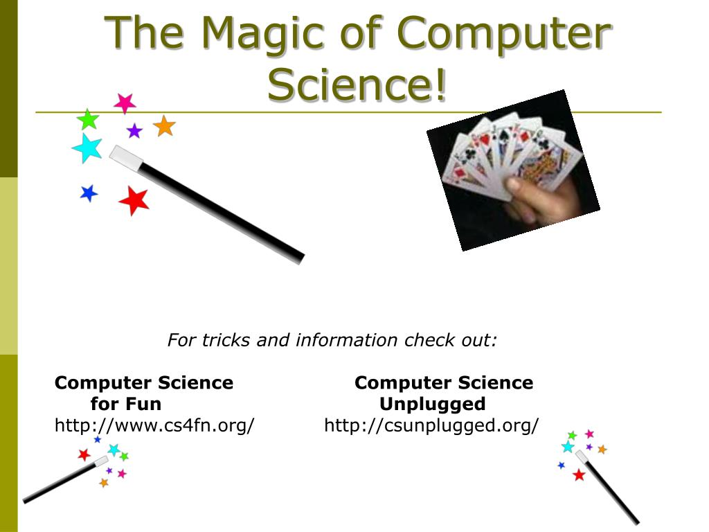 The Magic of Computer Science!