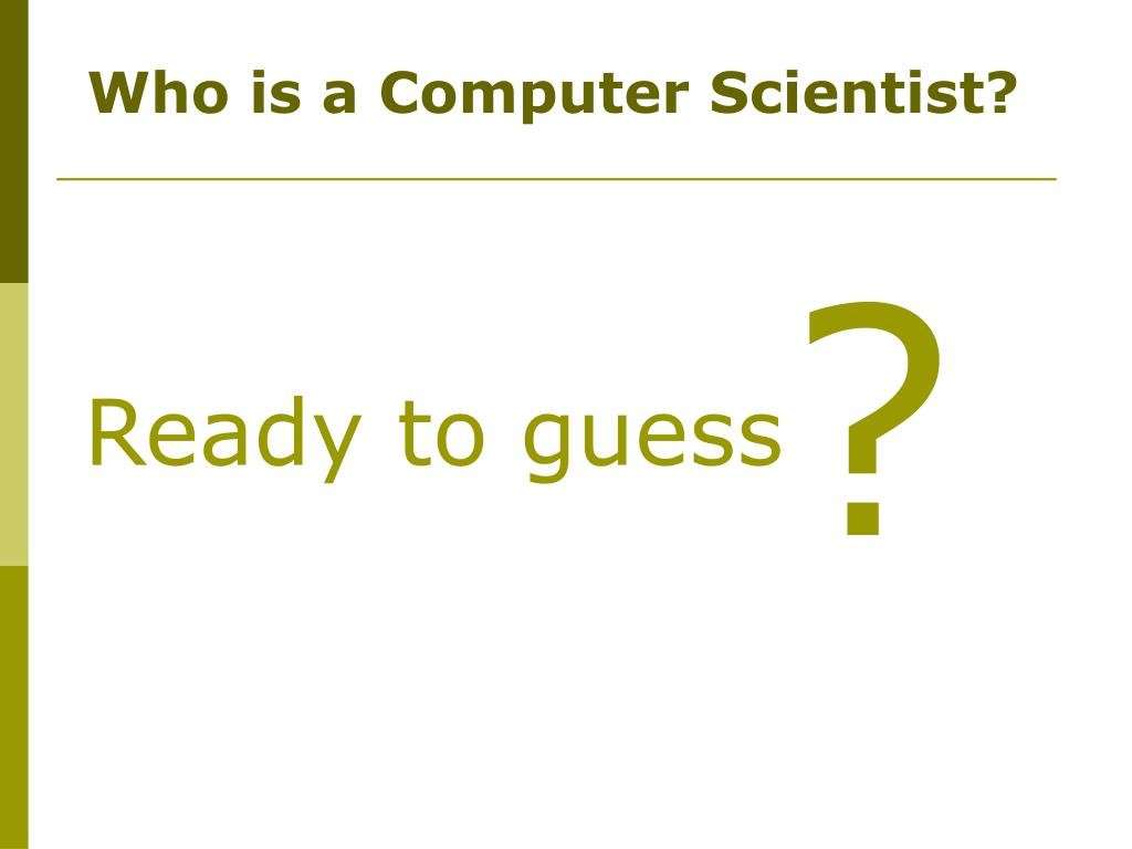 Who is a Computer Scientist?
