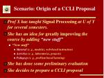 scenario origin of a ccli proposal