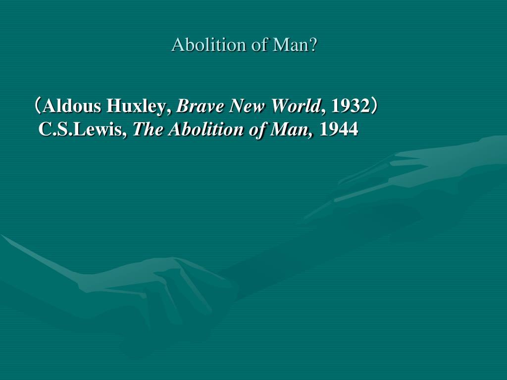 Abolition of Man?