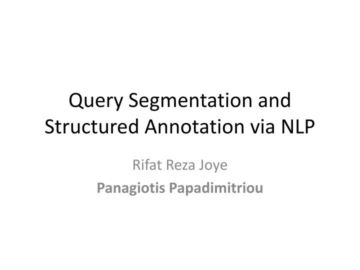 query segmentation and structured annotation via nlp n.