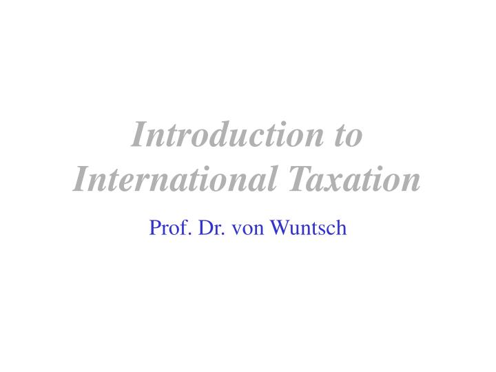 introduction to international taxation n.
