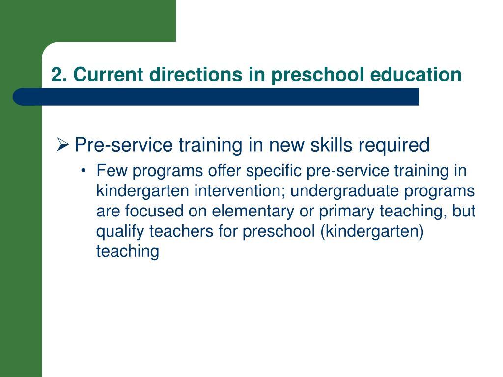 2. Current directions in preschool e