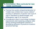 6 conclusion new curricula for new needs continued