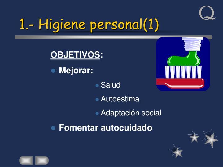 1.- Higiene personal(1)