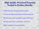 high quality preschool programs needed to produce benefits