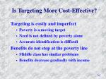 is targeting more cost effective