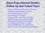 quasi experimental studies follow up into school years