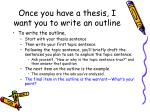 once you have a thesis i want you to write an outline2