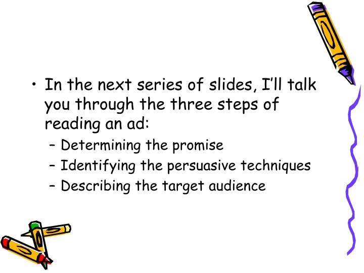 In the next series of slides, I'll talk you through the three steps of reading an ad: