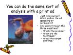 you can do the same sort of analysis with a print ad