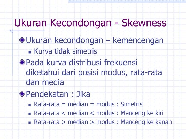 Ukuran Kecondongan - Skewness