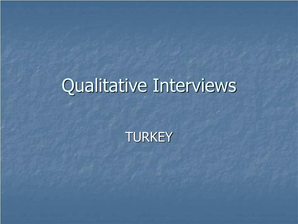qualitative interviews l.