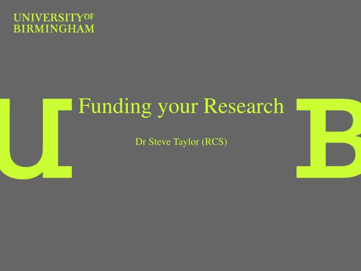 funding your research dr steve taylor rcs n.