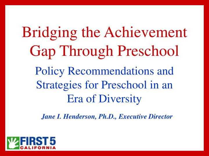 the importance of preschool in closing the achievement gap Armed with standards based assessment data a teacher can implement intentional small group instruction as a means of closing the achievement gap for example, once a teacher conducts a quick pre-assessment on a series of place value standards she may discover a bulk of her students require grade level instruction, another group has.