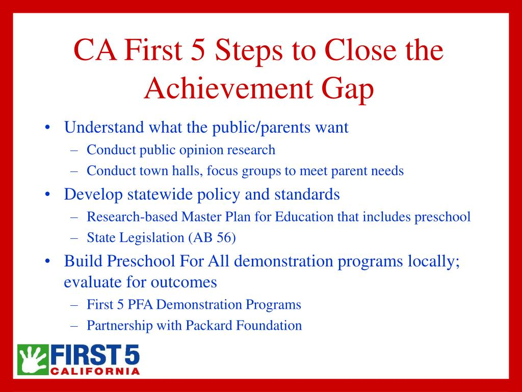 CA First 5 Steps to Close the Achievement Gap