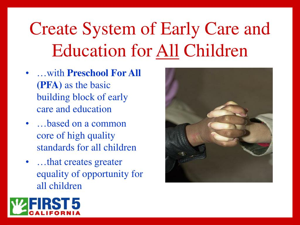 Create System of Early Care and Education for