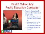 first 5 california s public education campaign
