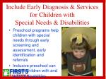 include early diagnosis services for children with special needs disabilities