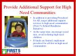 provide additional support for high need communities