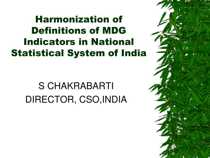 harmonization of definitions of mdg indicators in national statistical system of india n.