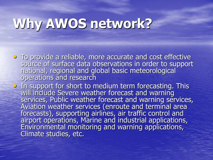 Why AWOS network?