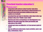 preschool teacher education 5 p roblems or not