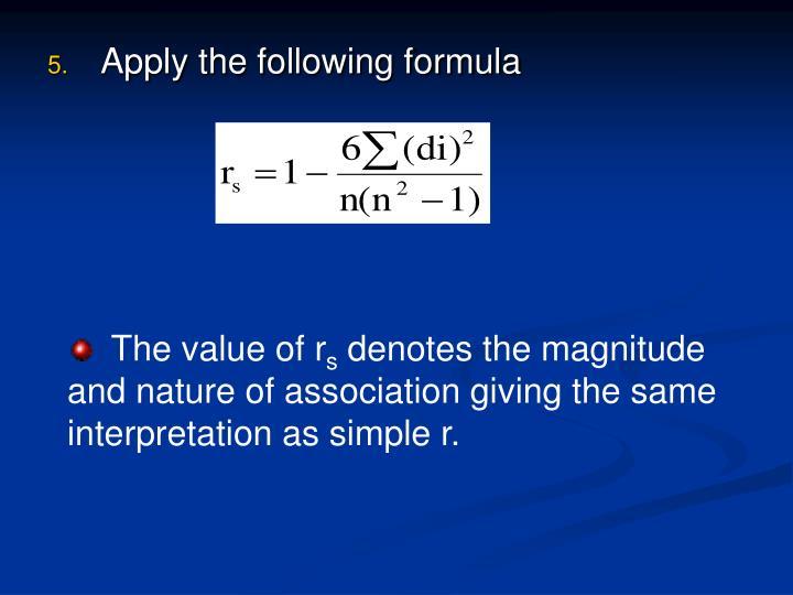 Apply the following formula