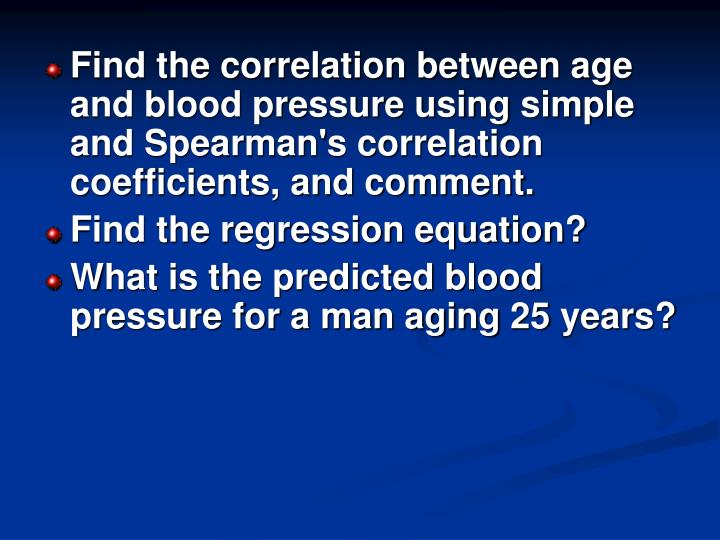 Find the correlation between age and blood pressure using simple and Spearman's correlation coefficients, and comment.