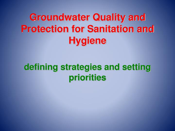 groundwater quality and protection for sanitation and hygiene n.