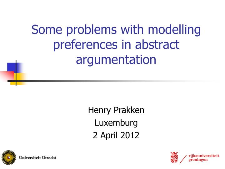 some problems with modelling preferences in abstract argumentation n.