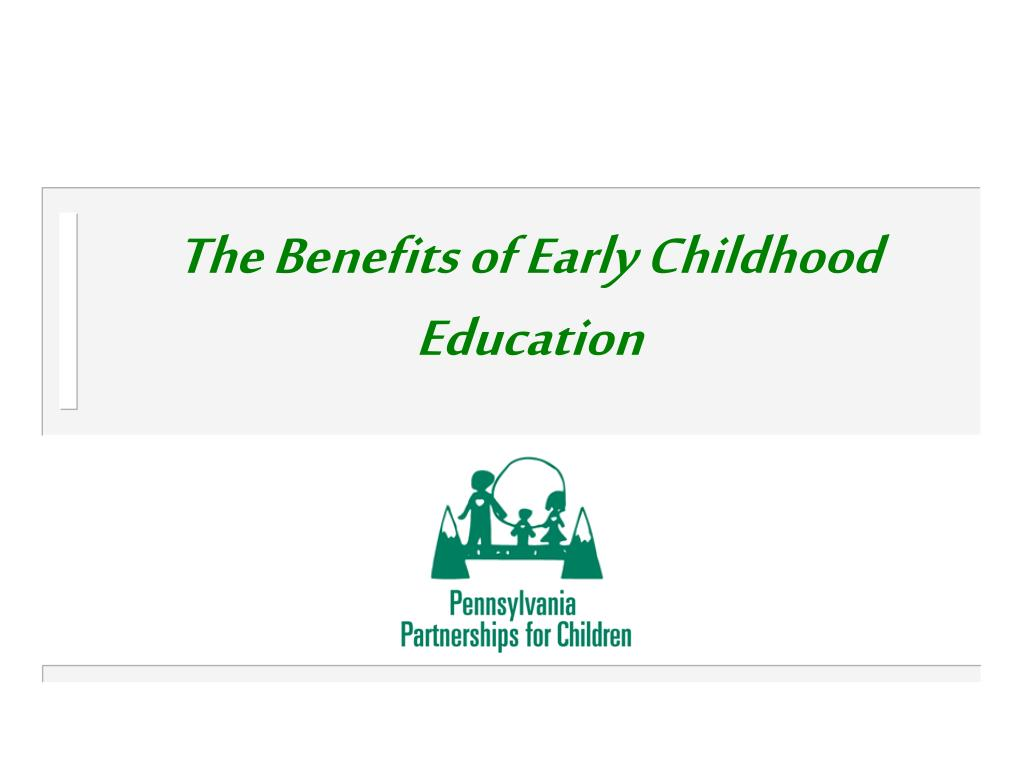 the benefits of early childhood education l.