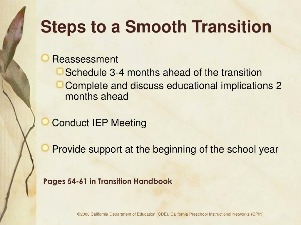 Steps to a Smooth Transition
