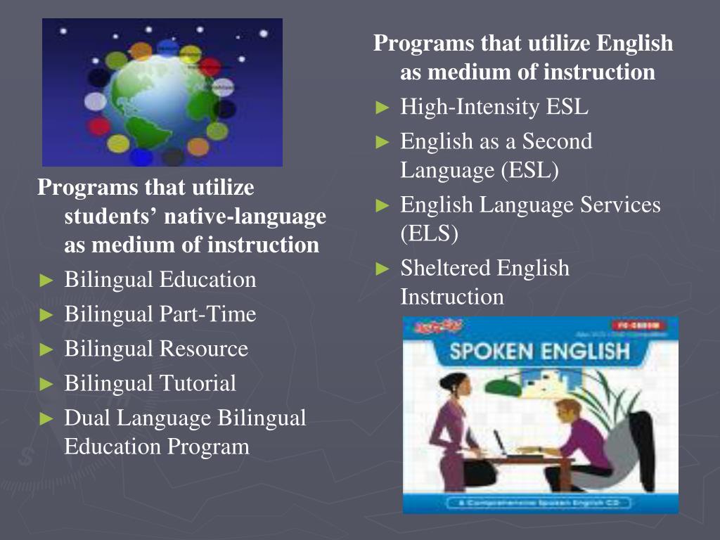 Programs that utilize students' native-language as medium of instruction