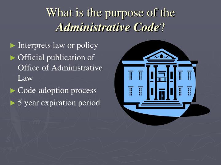 What is the purpose of the administrative code