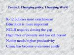 context changing policy changing world
