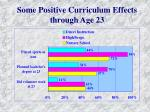 some positive curriculum effects through age 23