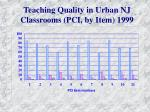 teaching quality in urban nj classrooms pci by item 1999