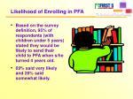 likelihood of enrolling in pfa