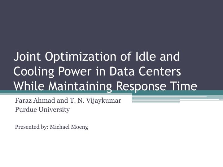 joint optimization of idle and cooling power in data centers while maintaining response time n.