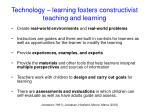 technology learning fosters constructivist teaching and learning