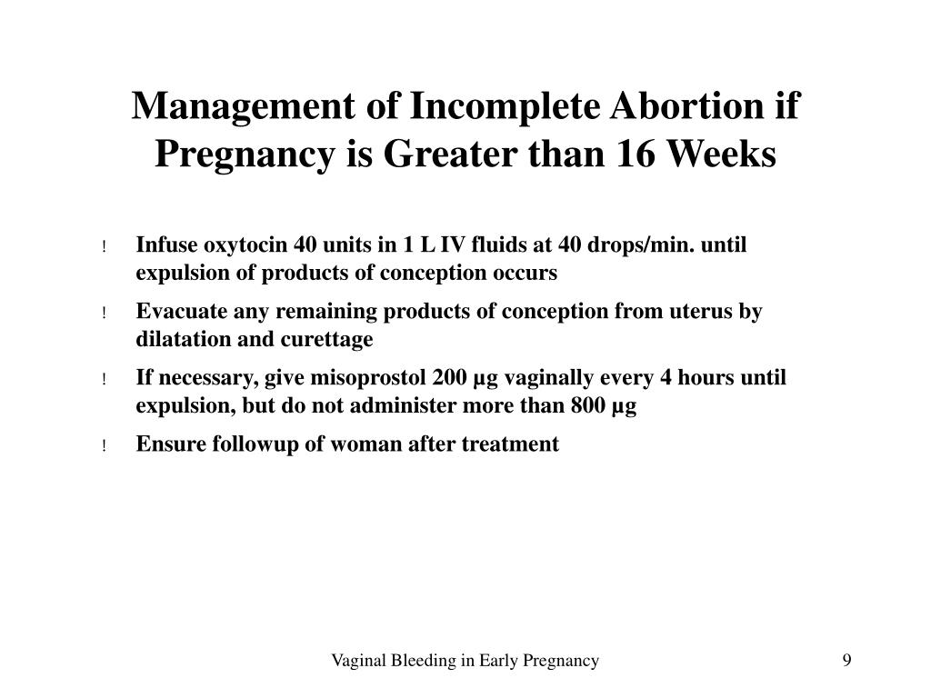 Management of Incomplete Abortion if Pregnancy is Greater than 16 Weeks