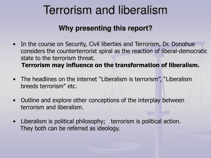 terrorism and liberalism why presenting this report n.