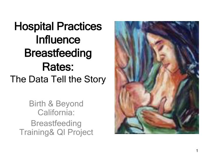 hospital practices influence breastfeeding rates the data tell the story n.