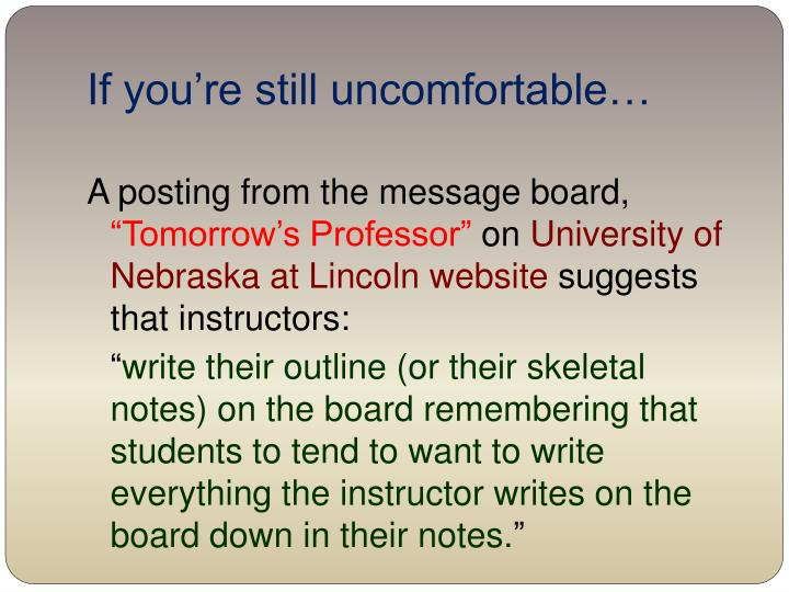 If you're still uncomfortable…