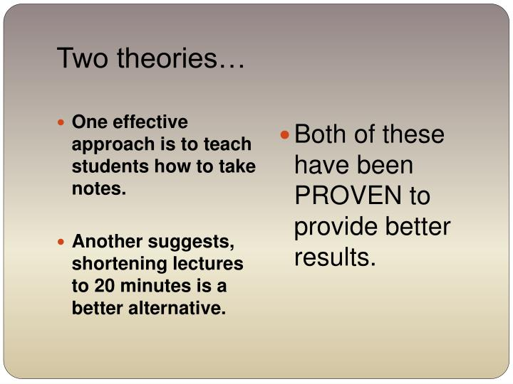 Two theories…