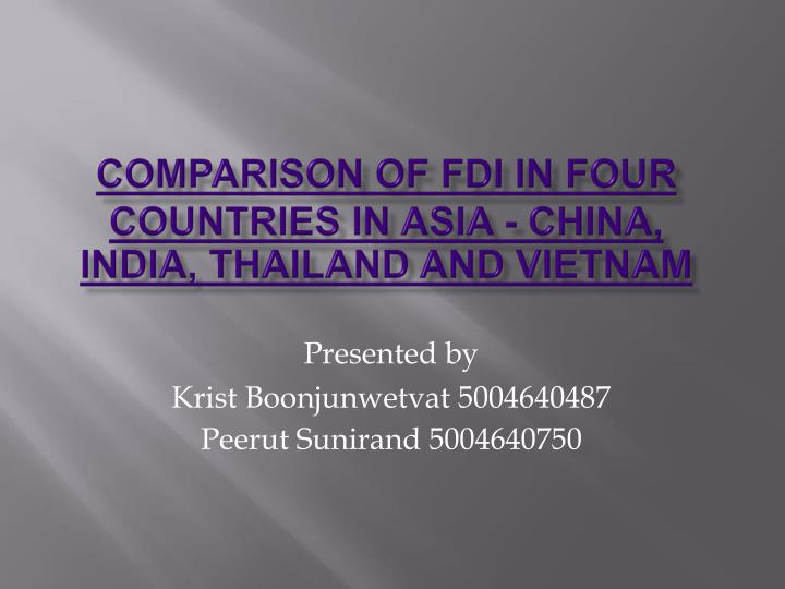 c omparison of fdi in four countries in asia china india thailand and vietnam n.
