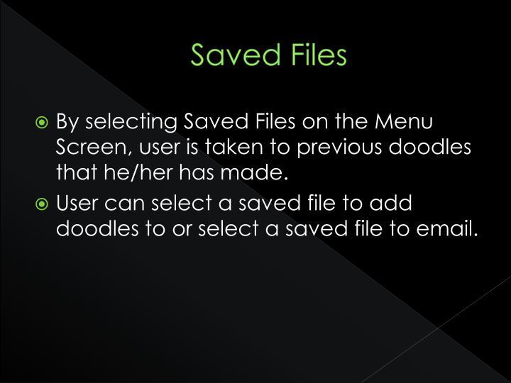 Saved Files